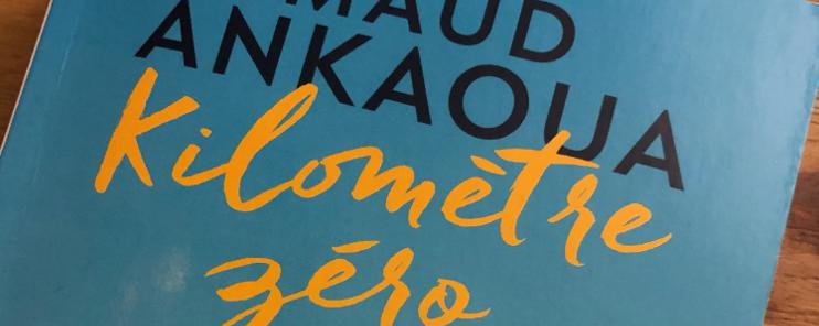 Maud Ankaoua Kilomètre zéro