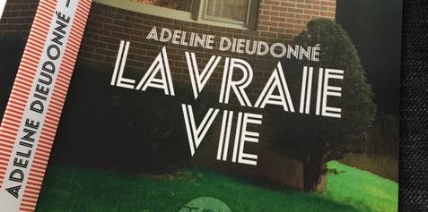 Adeline Dieudonné: La vraie vie