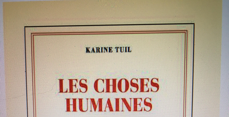 Karine Tuil: Les choses humaines